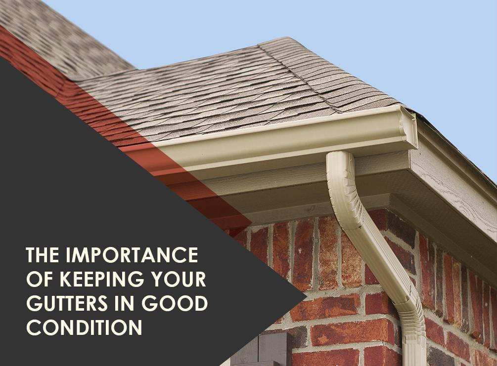 The Importance of Keeping Your Gutters in Good Condition