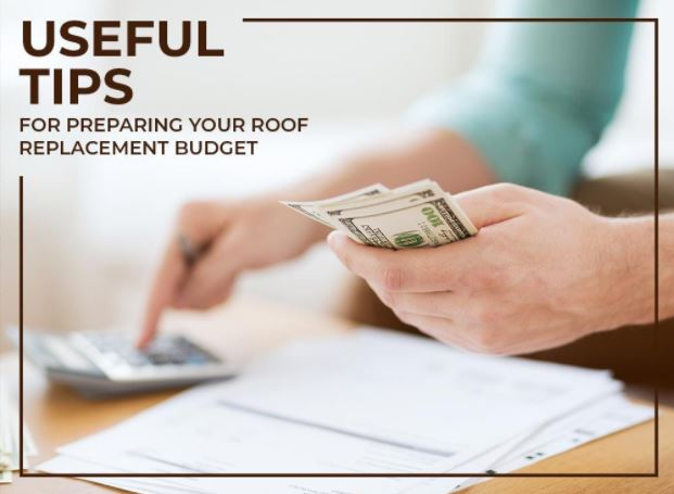 Useful Tips for Preparing Your Roof Replacement Budget